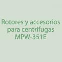 Rotores, Accesorios  para centrifuga MPW-351E