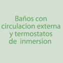 Baños con Circulación Externa y Termostatos de Inmersión