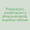 Preparación, conservacion y almacenamiento de muestras valiosas