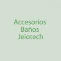 Accesorios Baños Jeiotech