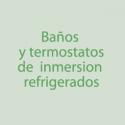 Baños y Termostatos de Inmersión Refrigerados