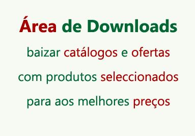 Área de Downloads - baizar catálogos e ofertas com produtos seleccionados para aos melhores preços